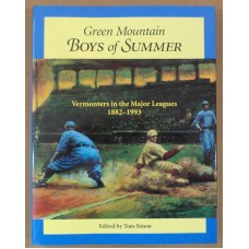 Green Mountain Boys of Summer: Vermonters in the Major Leagues 1882-1993