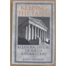 Keeping the Faith: A Cultural History of the Supreme Court