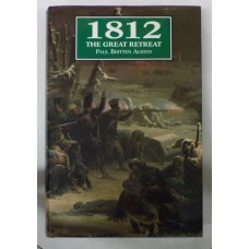 1812: The Great Retreat (told by the survivors)